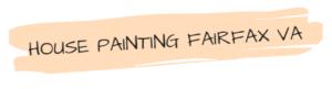 HOUSE PAINTING FAIRFAX VA